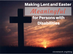 Graphic: Making Lent and Easter Meaningful for Persons with Disabilities